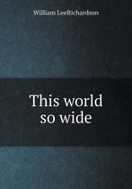 This World So Wide