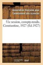 51e session, compte-rendu. Constantine, 1927