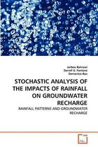 Stochastic Analysis of the Impacts of Rainfall on Groundwater Recharge