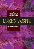 Friendly Guide to Luke's Gospel
