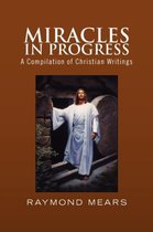 Miracles in Progress