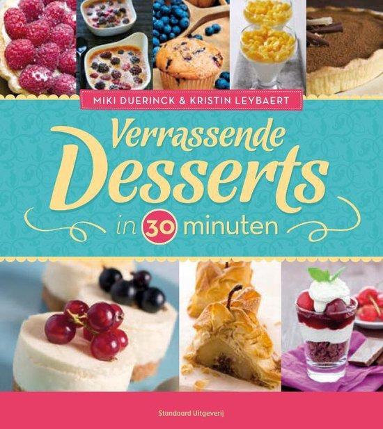 Verrassende desserts in 30 minuten - Miki Duerinck |