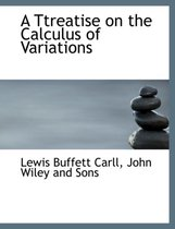 A Ttreatise on the Calculus of Variations
