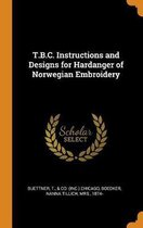 T.B.C. Instructions and Designs for Hardanger of Norwegian Embroidery