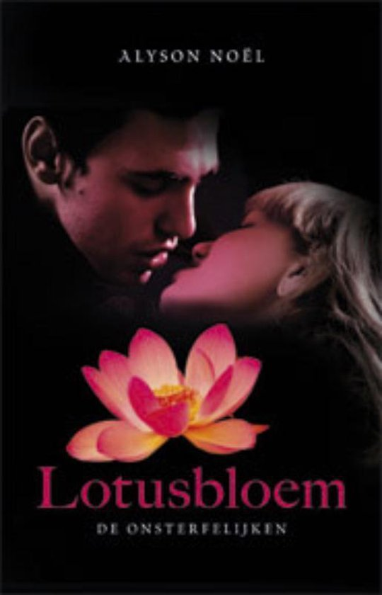 De onsterfelijken 6 - Lotusbloem - Alyson Noël |