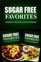 Sugar Free Favorites - Comfort Food and Lunch Cookbook