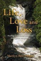 Life, Love and Loss