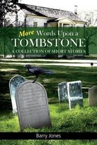 More Words Upon a Tombstone