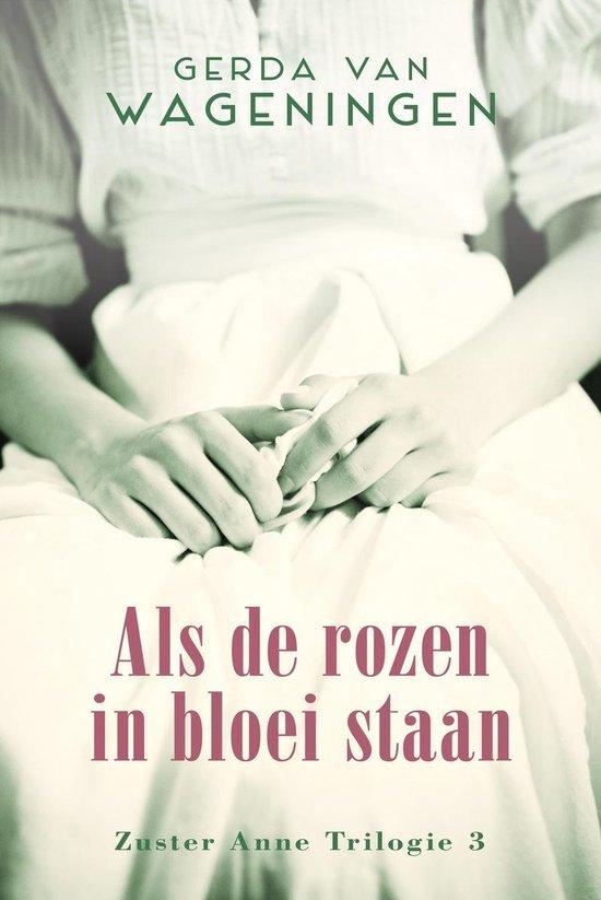 Zuster Anne 3 - Als de rozen in bloei staan - Gerda van Wageningen |