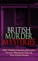 Omslag BRITISH MURDER MYSTERIES: 560+ Thriller Classics, Detective Novels, Whodunit Tales & True Crime Stories