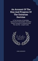 An Account of the Rise and Progress of the Unitarian Doctrine