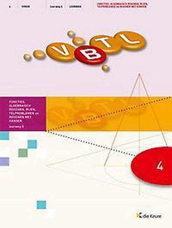 Vbtl 4 - kathondvla - leerboek functies, algebra?sch rekenen, rijen, telproblemen en kansen lw5 - Philip Bogaert |