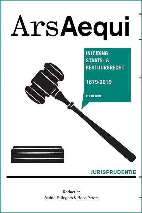 Ars Aequi Jurisprudentie - Jurisprudentie Inleiding Staats- en bestuursrecht 1879-2019 - Saskia Hillegers |