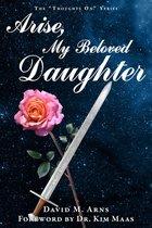 Arise, My Beloved Daughter