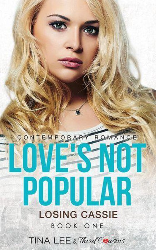 Love's Not Popular - Losing Cassie (Book 1) Contemporary Romance