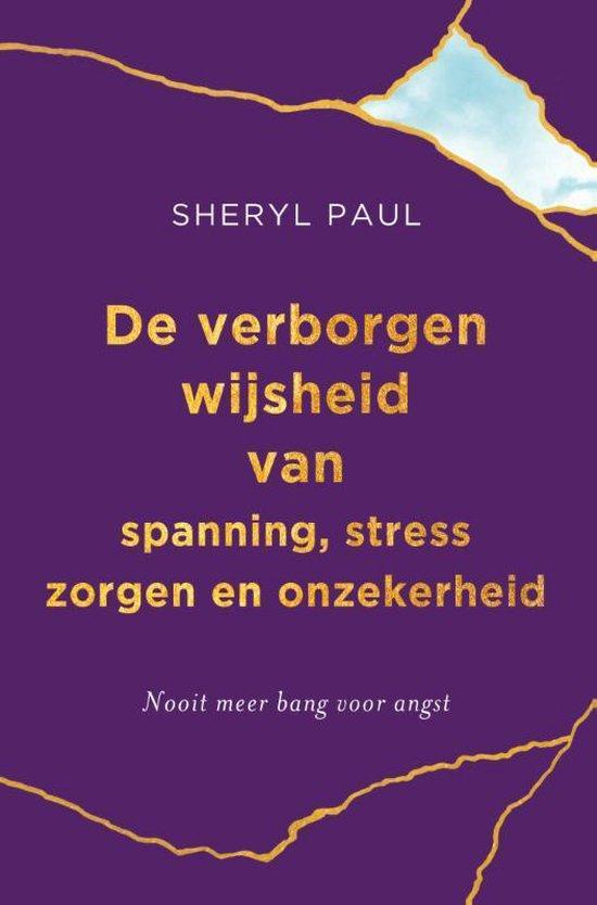 Boek cover De verborgen wijsheid van spanning, stress, zorgen en onzekerheid. van Sheryl Paul (Paperback)