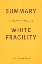Summary of Robin DiAngelo's White Fragility