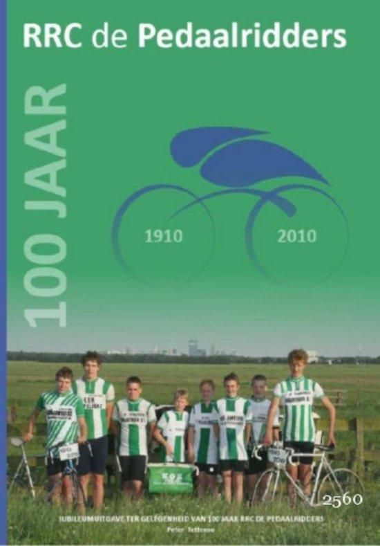Cover van het boek '100 Jaar R.R.C. De Pedaalridders 1910-2010' van P. Tetteroo