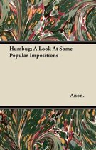 Humbug; A Look At Some Popular Impositions