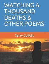 Watching a Thousand Deaths & Other Poems