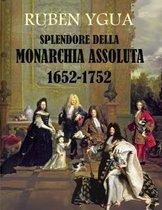 Splendore Della Monarchia Assoluta