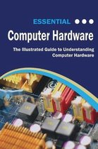 Essential Computer Hardware Second Edition