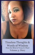Timeless Thoughts & Words of Wisdom From the Mind of Tonya D. Floyd, Volume 3