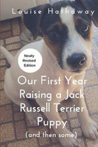 Our First Year Raising A Jack Russell Terrier (and then some)