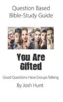 Question-based Bible Study Guide -- You Are Gifted
