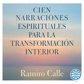 Cien narraciones espirituales para la transformacion interior