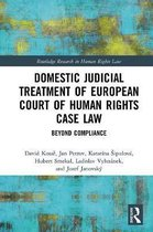 Domestic Judicial Treatment of European Court of Human Rights Case Law