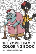 The Zombie Family Coloring Book 6x9 Pocket Size Edition: Color Book with Black White Art Work Against Mandala Designs to Inspire Mindfulness and Creat