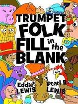 Trumpet Folk Fill in the Blank