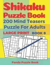 Shikaku Puzzle Book - 200 Mind Teasers Puzzle For Adults - Large Print - Book 8: Logic Games For Adults - Brain Games Book For Adults