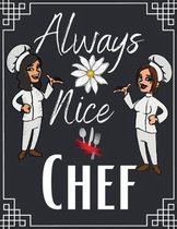 Always Nice Chef: personalized recipe box, recipe keeper make your own cookbook, 106-Pages 8.5'' x 11'' Collect the Recipes You Love in Yo