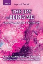 The Joy of Being Me: Know, Accept and Love Yourself