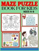 Maze Puzzle Book for Kids Ages 6-8