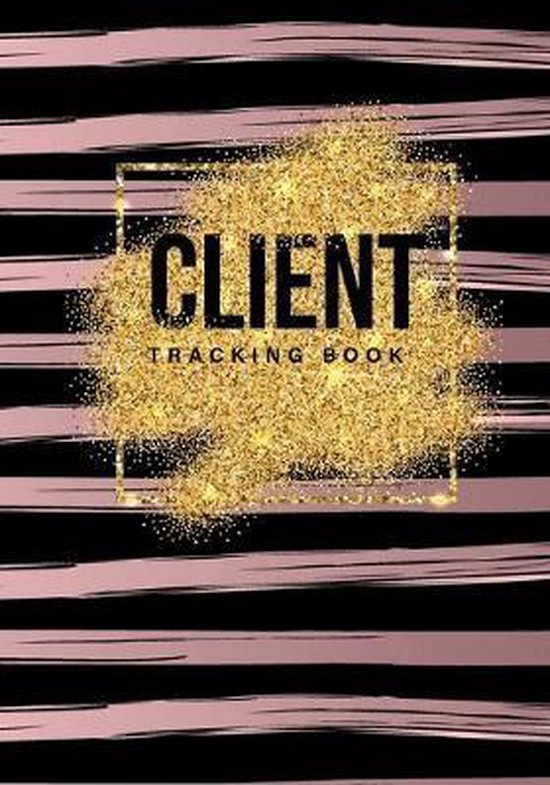 Client Tracking Book: For Salon Nail Hair Stylists Barbers A - Z Alphabetical Tabs Client &Organizer Including Address Details And Appointme