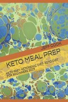 Keto Meal Prep: Keto Fast- Ketogenic Diet- Keto Diet for Beginners 2019