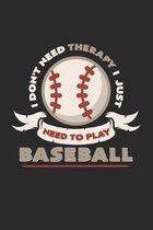 I need to play baseball: 6x9 Baseball - dotgrid - dot grid paper - notebook - notes