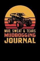 Mud Sweat Tears Mud Bogging Journal