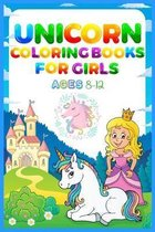 Unicorn Coloring Books For Girls Ages 8-12: Unicorn Coloring Book for Kids Ages 8-12 A Collection of Fun and Easy Unicorn, Unicorn Friends and Other C