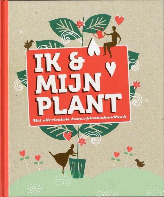 Boek cover Ik en mijn plant van Liedewij Loorbach (Hardcover)