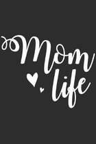 Mom Life: Mom Notebook 6x9 Blank Lined Journal Gift
