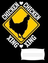 Chicken Xing: Chicken Notebook Journal for Chicken Lovers, 7.44'' x 9.69'' Composition Book, College Ruled for School, Work and Journa