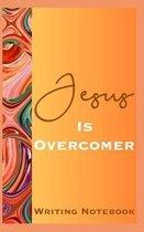 Jesus Is Overcomer Writing Notebook