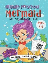 Ultimate Preschool Mermaid Activity Book for Kids: A Fun Gift Idea for Kids Ages 3-5 - Featuring Word Search Coloring Pages Tracing Mazes and More!