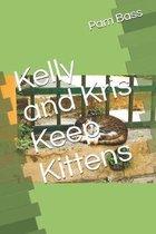 Kelly and Kris Keep Kittens