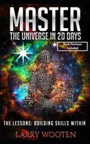 Master The Universe In 20 Days: The Lessons