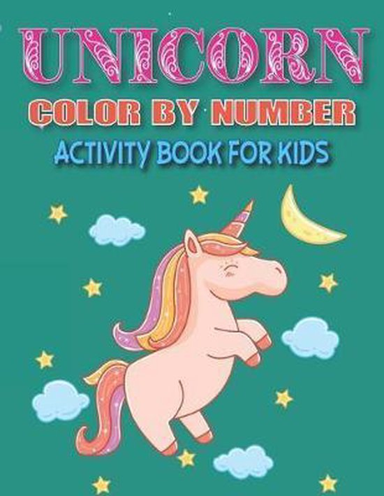 Unicorn Color by Number Activity Book for Kids